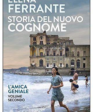 30 Migliori Storia Del Nuovo Cognome Elena Ferrante Testato e Qualificato